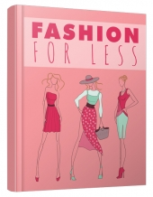 Fashion For Less eBook with private label rights