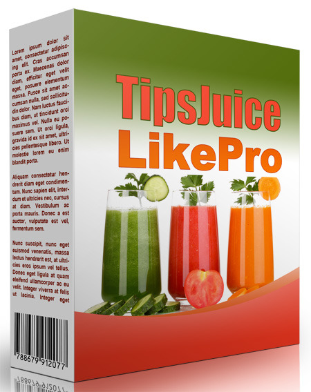 Tips Juice Like Pro