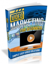 Video Marketing For Beginners eBook with Resell Rights/Giveaway Rights
