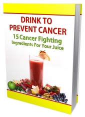 Drink To Prevent Cancer eBook with Personal Use Rights