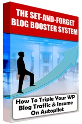 Set And Forget Blog Booster System eBook with Master Resell Rights/Giveaway Rights