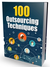 100 Outsourcing Techniques eBook with Master Resell Rights/Giveaway Rights
