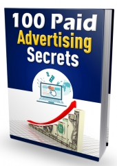 100 Paid Advertising Secrets eBook with Master Resell Rights/Giveaway Rights