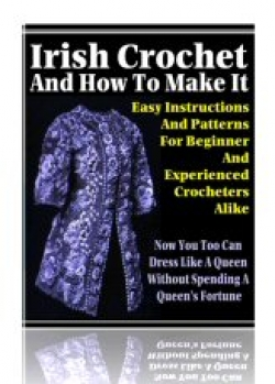 Irish Crochet And How To Make It