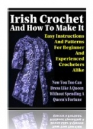 Irish Crochet And How To Make It eBook with Resell Rights