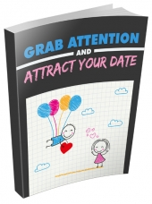 Grab Attention and Attract Your Date eBook with Master Resell Rights/Giveaway Rights