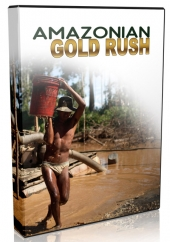 Amazonian Gold Rush Video eBook with Personal Use Rights
