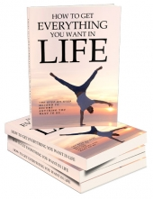 Get Everything you want in Life eBook with Master Resell Rights/Giveaway Rights