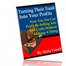 Turning Their Trash Into Your Profits eBook with Resell Rights