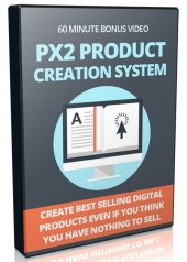 PX2 Product Creation System Video with Private Label Rights
