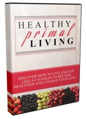 Healthy Primal Living Advanced Video with Master Resell Rights/Giveaway Rights