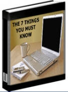 The 7 Things You Must Know eBook with private label rights