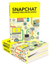 Snapchat Marketing Excellence eBook with Master Resell Rights