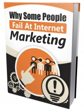 Why Some People Fail At Internet Marketing eBook with Private Label Rights