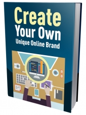 Create Your Own Unique Online Brand eBook with private label rights