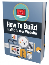 How To Build Traffic To Your Website eBook with private label rights