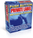 Push Button Private Label Article Site Builder Software with Resell Rights