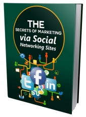Secrets of Marketing via Social Networking Sites eBook with Private Label Rights