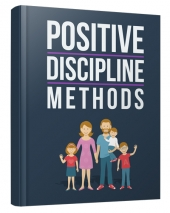 Positive Discipline Methods eBook with Master Resell Rights/Giveaway Rights