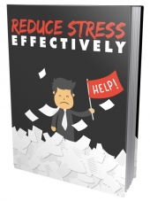 Reduce Stress Effectively eBook with Master Resell Rights/Giveaway Rights