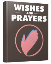 Wishes and Prayers eBook with Master Resell Rights/Giveaway Rights