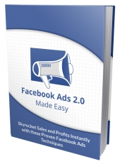 Facebook Ad 2.0 Made Easy eBook with Personal Use Rights