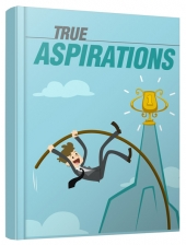 True Aspirations eBook with Master Resell Rights/Giveaway Rights