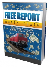 Free Report Money Train eBook with Master Resell Rights/Giveaway Rights