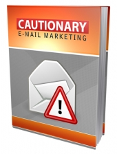 Cautionary Email Marketing eBook with Master Resell Rights/Giveaway Rights