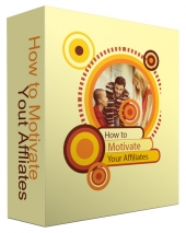 How To Motivate Your Affiliates eBook with Private Label Rights
