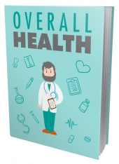Overall Health eBook with Master Resell Rights/Giveaway Rights