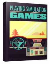 Playing Simulation Games eBook with Master Resell Rights/Giveaway Rights