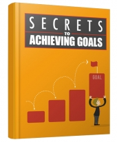 Secrets to Achieving Goals eBook with Master Resell Rights/Giveaway Rights