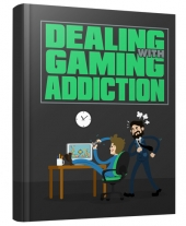 Dealing with Gaming Addiction eBook with Master Resell Rights/Giveaway Rights