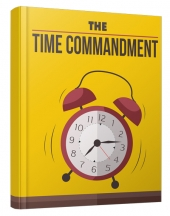 The Time Commandment eBook with Master Resell Rights/Giveaway Rights
