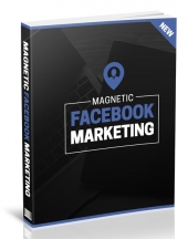 Magnetic Facebook Marketing eBook with Master Resell Rights