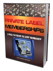 Private Label Memberships Guide eBook with Master Resell Rights/Giveaway Rights
