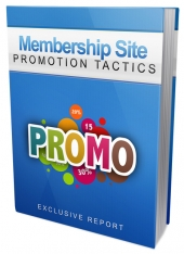 Membership Site Promotion Tactics eBook with Master Resell Rights/Giveaway Rights