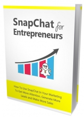 Snapchat For Entrepreneurs eBook with Master Resell Rights/Giveaway Rights