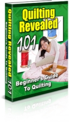 Quilting Revealed 101 - Beginner's Guide To Quilting eBook with Private Label Rights