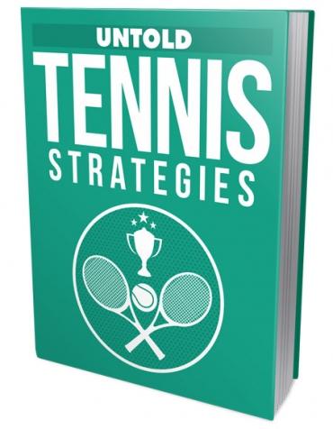 Untold Tennis Strategies