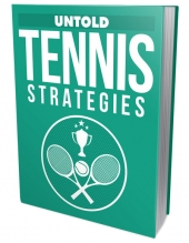 Untold Tennis Strategies eBook with Master Resell Rights/Giveaway Rights