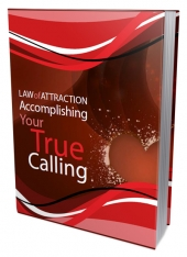 LOA - Accomplishing Your True Calling eBook with Private Label Rights