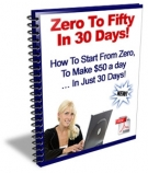 Zero To Fifty In 30 Days! eBook with Master Resale Rights