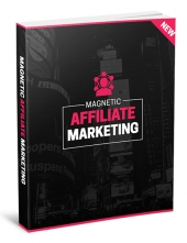 Magnetic Affiliate Marketing eBook with Master Resell Rights