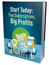 Tiny Subscriptions Big Profits eBook with Private Label Rights