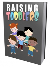 Raising Toddlers eBook with Master Resell Rights/Giveaway Rights