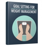 Goal Setting For Weight Management eBook with Master Resell Rights/Giveaway Rights