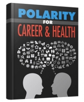 Polarity for Career & Health eBook with Master Resell Rights/Giveaway Rights