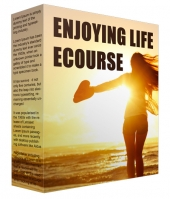 Enjoying Life Ecourse eBook with Private Label Rights